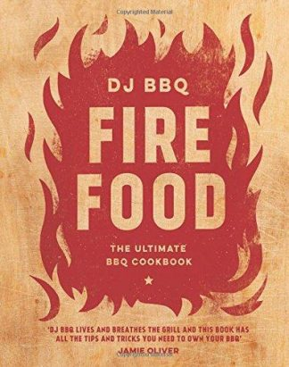 DJ BBQ FIRE FOOD Cookbook